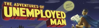 The adventures unemployed man