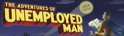 The adventures unemployed man